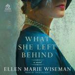 What She Left Behind, Ellen Marie Wiseman