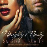 Naughty & Nasty An Erotic Christmas Novella, Sabrina B. Scales