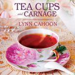 Teacups and Carnage, Lynn Cahoon