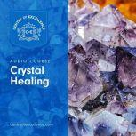 Crystal Healing, Centre of Excellence