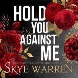 Hold You Against Me, Skye Warren