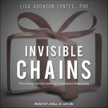 Invisible Chains Overcoming Coercive Control in Your Intimate Relationship, PhD Fontes