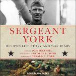 Sergeant York His Own Life Story and War Diary, Alvin York