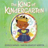 The King of Kindergarten, Derrick Barnes
