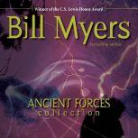 Ancient Forces Collection, Bill Myers