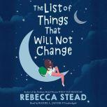 The List of Things That Will Not Change, Rebecca Stead