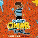 Planet Omar: Accidental Trouble Magnet, Zanib Mian