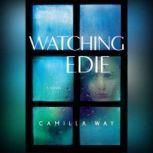 Watching Edie, Camilla Way