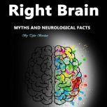 Right Brain Myths and Neurological Facts, Tyler Bordan