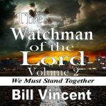The Watchman of the Lord, Bill Vincent