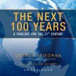 The Next 100 Years A Forecast for the 21st Century, George Friedman