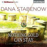Nothing Gold Can Stay, Dana Stabenow