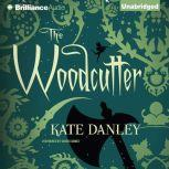 The Woodcutter, Kate Danley