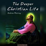 The Deeper Christian Life, Andrew Murray
