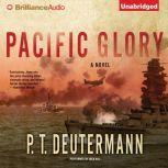 Pacific Glory, P. T. Deutermann
