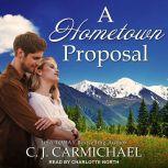 A Hometown Proposal, C.J. Carmichael