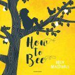 How to Bee, Bren MacDibble