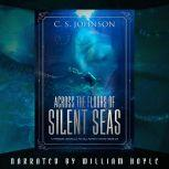 Across the Floors of Silent Seas A Science Fantasy Short Story, C. S. Johnson