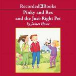 Pinky and Rex and the Just Right Pet, James Howe