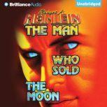 The Man Who Sold the Moon, Robert A. Heinlein