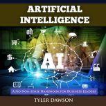 Artificial Intelligence: A No Non-Sense Handbook for Business Leaders, Tyler Dawson
