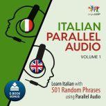 Italian Parallel Audio - Learn Italian with 501 Random Phrases using Parallel Audio - Volume 1, Lingo Jump