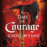 A Time of Courage, John Gwynne