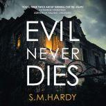 Evil Never Dies, S.M. Hardy