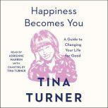 Happiness Becomes You, Tina Turner