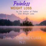 Painless Weight Loss, phillip osmond clark,n.d.