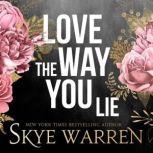 Love the Way You Lie, Skye Warren