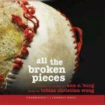 All The Broken Pieces (Library Only), Anne E. Burg