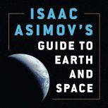 Isaac Asimov's Guide to Earth and Space, Isaac Asimov