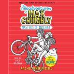 The Misadventures of Max Crumbly 3 Masters of Mischief, Rachel Renee Russell
