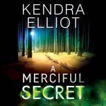 A Merciful Secret, Kendra Elliot