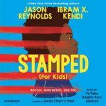 Stamped (For Kids) Racism, Antiracism, and You, Sonja Cherry-Paul