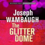 The Glitter Dome, Joseph Wambaugh