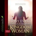 Kingdom Woman Embracing Your Purpose, Power, and Possibilities, Tony Evans