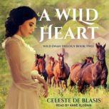 A Wild Heart, Celeste De Blasis