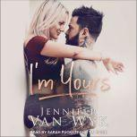 I'm Yours, Jennifer Van Wyk