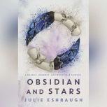 Obsidian and Stars, Julie Eshbaugh