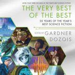 The Very Best of the Best 35 Years of The Year's Best Science Fiction, Gardner Dozois