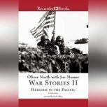 War Stories II Heroism in the Pacific, Oliver North