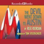 The Devil Went Down to Austin, Rick Riordan