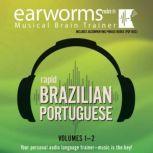 Rapid Brazilian Portuguese, Vols. 1 & 2, Earworms Learning
