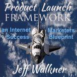 Product Launch Framwork, Jeff Walkner