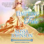 Tempting Fate, Alissa Johnson