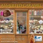 Assaulted Caramel, Amanda Flower