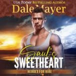 Saul's Sweetheart Book 8: Heroes For Hire, Dale Mayer