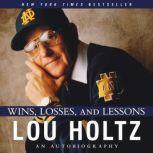Wins, Losses, and Lessons, Lou Holtz
